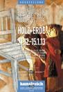 Holz + Erde / Rodriguez-Vetter & Hiemer: 21.12 - 15.1.13