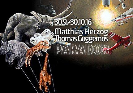 MATTHIAS HERZOG & THOMAS GUGGEMOS. Paradox: 30.9.-30.10.16